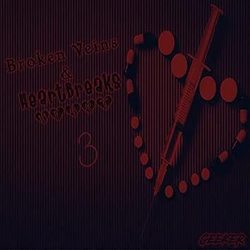 Broken Veins & Heartbreaks 3
