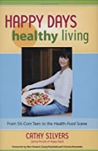 Happy Days Healthy Living: From Sitcom Teen to the Health-Food Scene