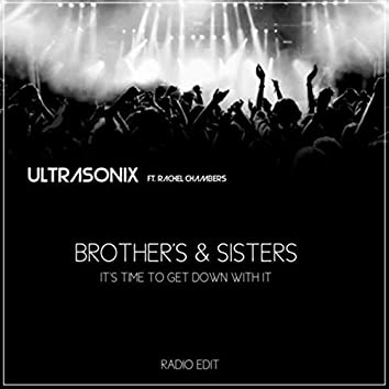 Brothers & Sisters (It's Time to Get down with it)