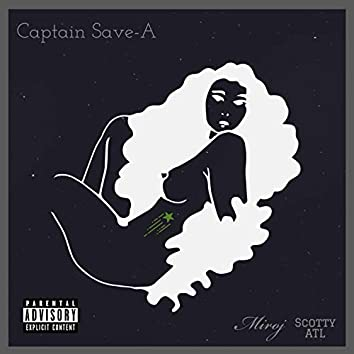 Captain Save-A (feat. Scotty Atl)