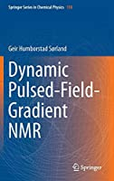 Dynamic Pulsed-Field-Gradient NMR (Springer Series in Chemical Physics (110))