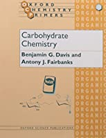 Carbohydrate Chemistry (Oxford Chemistry Primers)