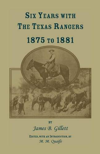 Six Years with the Texas Rangers, 1875 to 1881 (Heritage Classic)