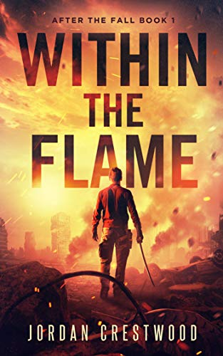 Book: Within the Flame - After the Fall Book 1 by Jordan Crestwood