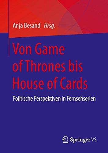 Von Game of Thrones bis House of Cards: Politische Perspektiven in Fernsehserien