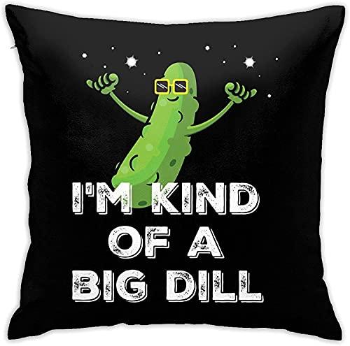 Almohadas suaves impresas en 3D, fundas de almohada cuadradas para decoración del hogar, fundas de almohada (45,7 x 45,7 cm), I'm Kind Of A Big Dill