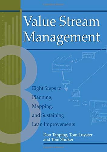 Value Stream Management: Eight Steps to Planning,...