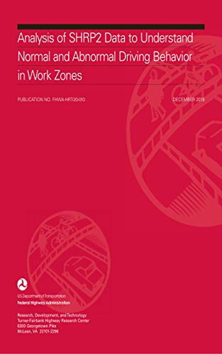 Analysis of SHRP2 Data to Understand Normal and Abnormal Driving Behavior in Work Zones (FHWA-HRT-20