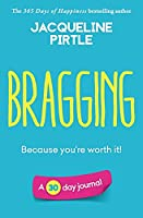 Bragging - Because you're worth it: A 30 day journal