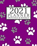 2021 Planner Monthly And Weekly: Purple Paw Print Calendar, Organizer, Appointment Book for Animal Lovers and Pet Rescue Volunteers