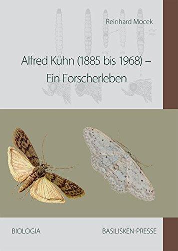 Alfred Kühn (1885 bis 1968): Ein Forscherleben (Biologia / Leben und Forschen)