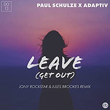 Leave (Get Out) [Jony Rockstar & Jules Brookes Remix]