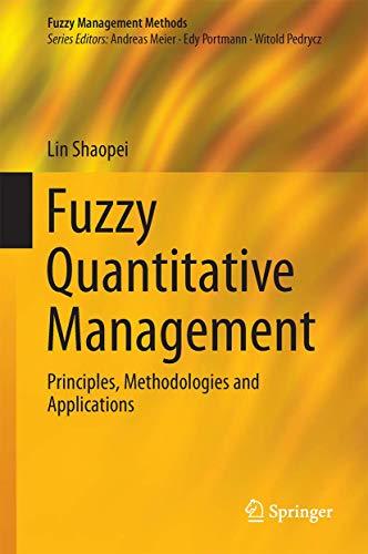 [画像:Fuzzy Quantitative Management: Principles, Methodologies and Applications (Fuzzy Management Methods)]