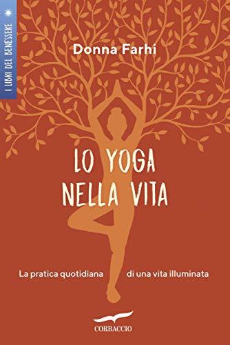 Lo yoga nella vita by Donna Farhi