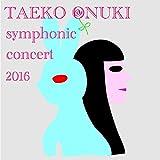 TAEKO ONUKI Meets AKIRA SENJU〜Symphonic Concert 2016