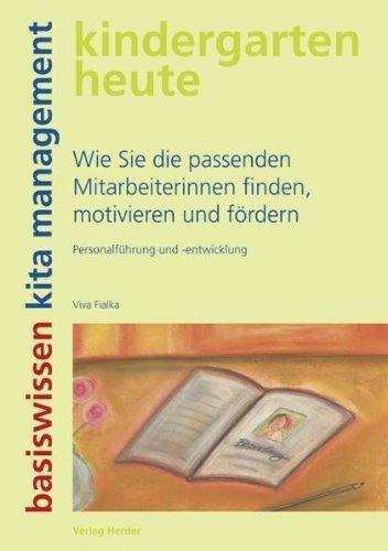 Wie Sie die passenden Mitarbeiterinnen finden, motivieren und f?rdern: Personalf?hrung und -entwicklung by Viva Fialka(2011-02-01)