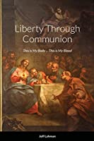 Liberty Through Communion
