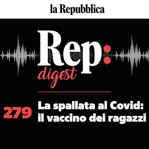 La spallata al Covid: il vaccino dei ragazzi copertina