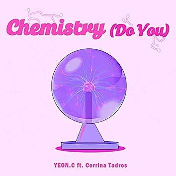 Chemistry (Do You?)