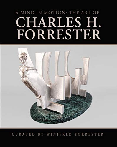 A Mind in Motion: the Art of Charles H. Forrester (English Edition)