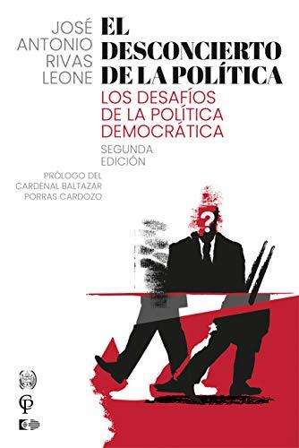 EL DESCONCIERTO DE LA POLÍTICA: LOS DESAFÍOS DE LA POLÍTICA DEMOCRÁTICA (Spanish Edition)