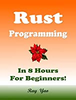 Rust Programming, In 8 Hours, For Beginners!