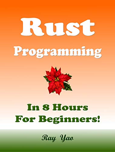 Rust Programming, In 8 Hours, For Beginners! Front Cover