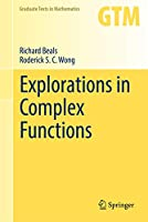 Explorations in Complex Functions (Graduate Texts in Mathematics, 287)