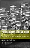 Programmazione CNC : Tornitura ISO/FANUC e utensili motorizzati