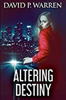 Altering Destiny: Clear Print Edition