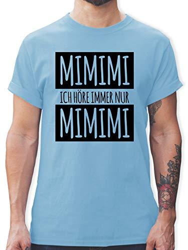 Statement - Ich höre Immer nur Mimimi - M - Hellblau - t Shirt mit lustigen Spruch Herren - L190 - Tshirt Herren und Männer T-Shirts