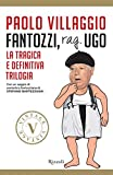 Fantozzi, rag. Ugo (VINTAGE): La tragica e definitiva trilogia (Italian Edition)