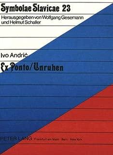 Andric, Ivo- Ex Ponto / Unruhen: Aus dem Serbokroatischen übersetzt, eingeleitet und mit Übersichten  zu Leben und Werk des Autors versehen von Leonore Scheffler (Symbolae Slavicae) (German Edition)