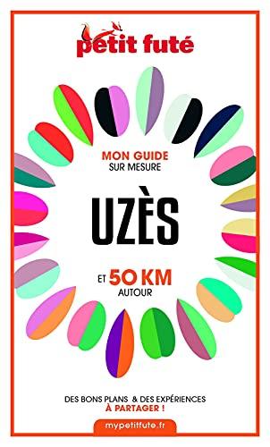 Couverture du livre UZÈS ET 50 KM AUTOUR 2021 Carnet Petit Futé