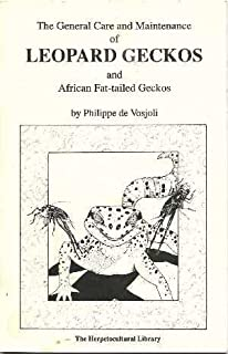 The General Care and Maintenance of Leopard Geckos and African Fat-tailed Geckos (Herpetocultural Library)