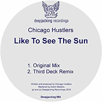 Like To See The Sun