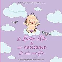 Le Livre d'Or de ma Naissance - Je suis une fille: Livre d'or naissance fille | Fête de naissance bébé | Naissance fille |...