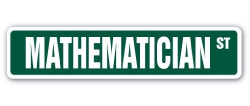 "MATHEMATCIAN Street Sign professor instructor statistics actuary economist | Indoor/Outdoor | 24"" Wide Plastic Sign"