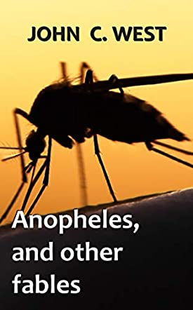 Anopheles, and Other Fables
