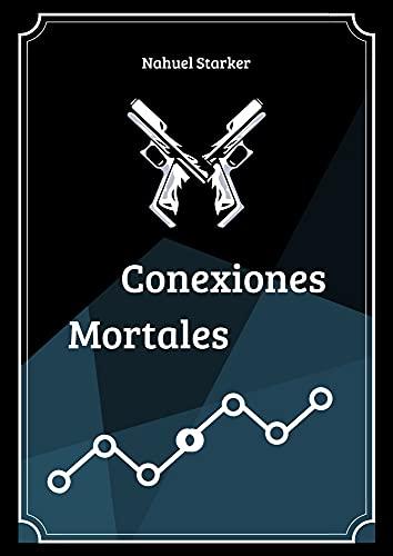 Conexiones Mortales de Nahuel Starker