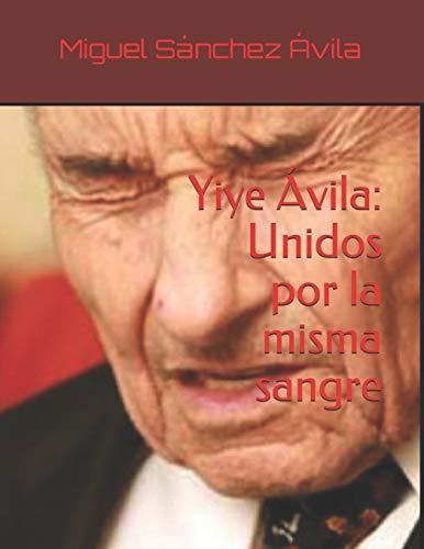 Yiye Ávila: Unidos por la misma sangre: 1