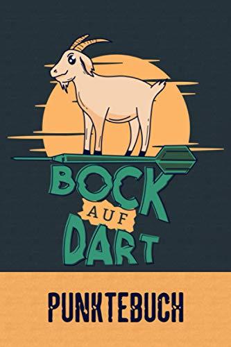 Punktebuch: Darts Spiel Buch für Dartspieler zum Zählen der Punkte I mit Out Chart und Raum für Notizen I Motiv: Spruch Bock auf Dart