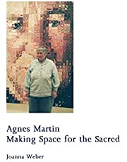 Agnes Martin: Making Space for the Sacred