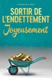 Sortir De L'endettement Joyeusement - Getting Out of Debt French
