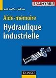 Aide-mémoire d'hydraulique industrielle - Dunod - 25/02/2005