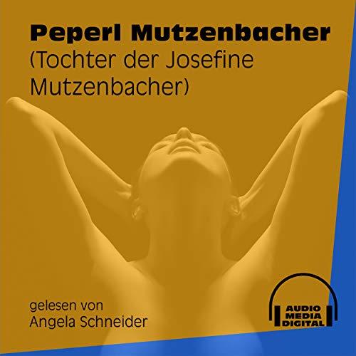 Kapitel 1: Peperl Mutzenbacher - Track 3 [Explicit]
