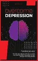 Overcome Depression: 2 Books in 1. The Ultimate Collection of Books to Rewire Your Brain: Borderline Personality Disorder, Manage Personality Disorder