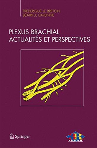 Plexus brachial - Actualités et perspectives.
