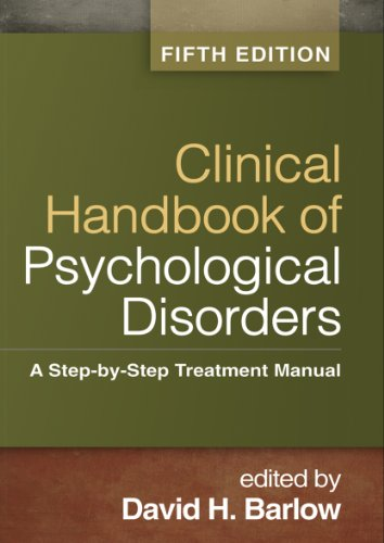 Compare Textbook Prices for Clinical Handbook of Psychological Disorders, Fifth Edition: A Step-by-Step Treatment Manual Fifth Edition ISBN 9781462513260 by Barlow, David H.