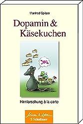 Manfred Spitzer - Dopamin & Käsekuchen